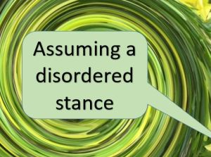 Disordered Stance